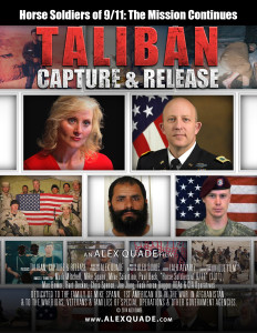 "Alex Quade Films presents ""Horse Soldiers of 9/11: The Mission Continues - Taliban Capture & Release"""